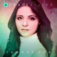 Alexis Slifer Releases FAMOUS FOR